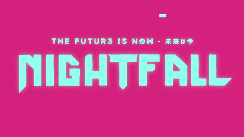 The Future is Now Nightfall