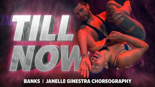 BANKS  - TILL NOW | Dance Choreography by Janelle Ginestra
