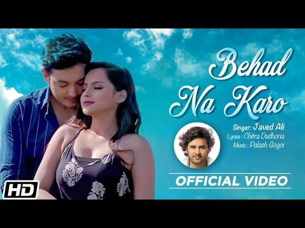 Behad Na Karo I Javed Ali I Palash Surya Gogoi I Chitra Dudhoria Latest Hindi Song 2019