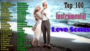 Top 100 Instrumental Love Songs Collection Violin Saxophone Guitar Piano Pan Flute Music