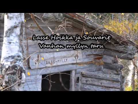 Lasse Hoikka ja Souvarit.Vanhan myllyn taru