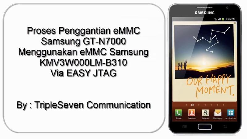 Mengganti eMMC Samsung GT N7000 Via EASY JTAG