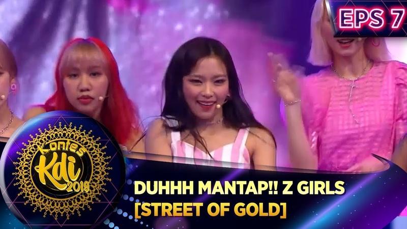 DUHHH MANTAP Z GIRLS STREET OF GOLD KONTES KDI EPS 7 2 9