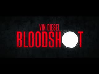 Bloodshot - official trailer - Ven Diesel -Sony