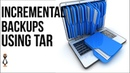 Creating Incremental Backups with Tar