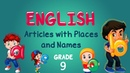 English | Grade 9 | Definite and Indefinite Forms: Articles with Places and Names