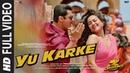 Full Video: YU KARKE| Dabangg 3 | Salman Khan, Sonakshi Sinha,Saiee Manjrekar|Payal Dev |Sajid Wajid