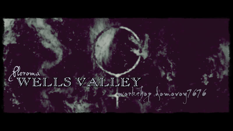 WELLS VALLEY Pleroma Official Video 2019