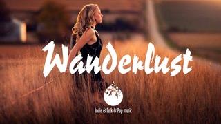 Wanderlust 🌲Indie Summer Playlist 🌲 An Indie/Folk/Pop Playlist   Vol. I
