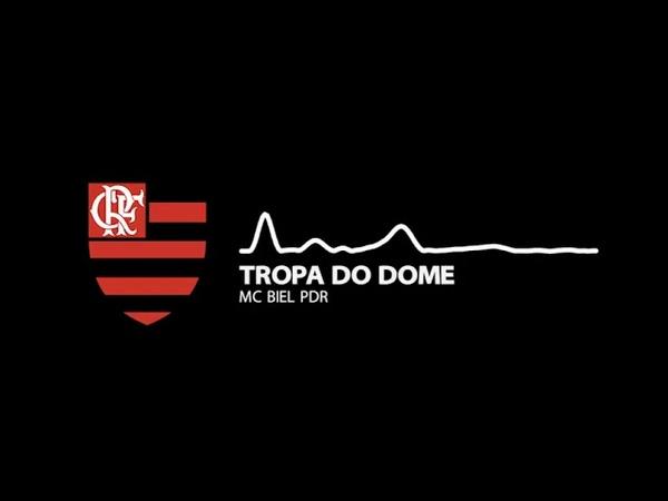 NOVA MÚSICA DO FLAMENGO - TROPA DO DOME | MC BIEL PDR