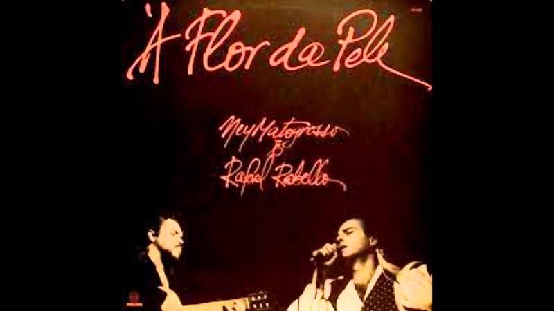 Ney Matgrosso e Rafael Rabello A flor da Pele CD completo