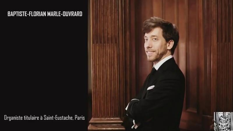 Baptiste Florian Marle Ouvrard organ concert at Saint Sulpice