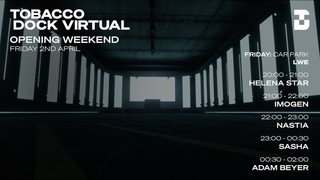 Heléna Star, Nastia, Sasha, Adam Beyer - Beatport Live Tobocco Dock Virtual Day 1 02.04.2021 [musicaldecadence.ru]