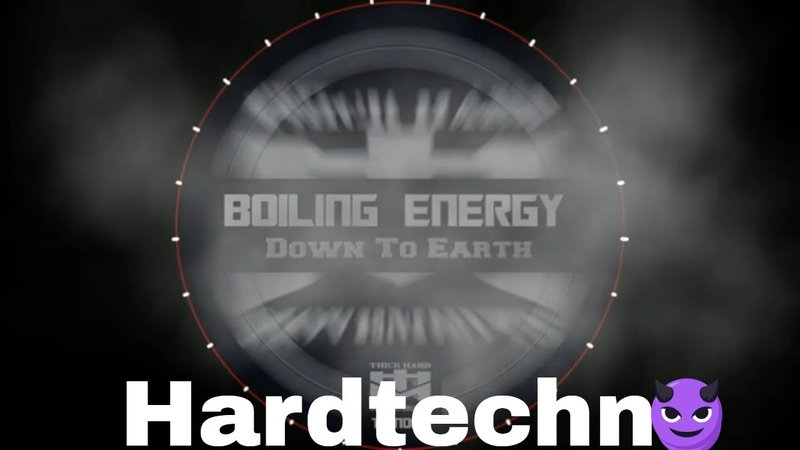 Down to Earth by Boiling Energy hardtechno 2020