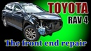 Toyota Rav 4. The front end repair.