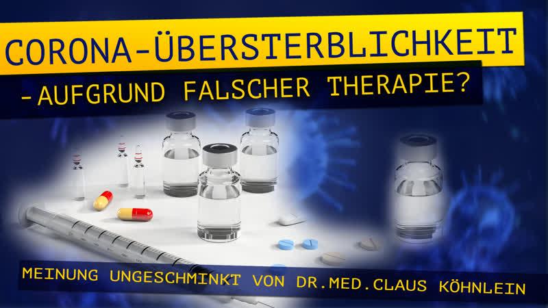 Corona Übersterblichkeit aufgrund falscher Therapie Meinung ungeschminkt von Dr med Claus Köhnlein