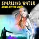 Sparklyng Water - Angel of the Light