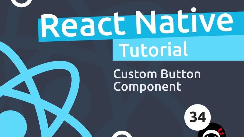 React Native Tutorial 34 Custom Button Component смотреть онлайн без регистрации