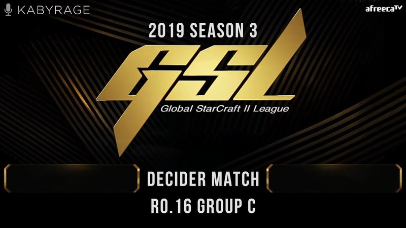 [2019 GSL Season 3] Round of 16 | Group C | Decider Match: Solar (Z) vs. Maru (T)