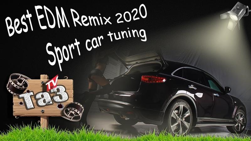 TaзTV Best EDM Remix 2019 2020 Rap Club Music Sport car tuning
