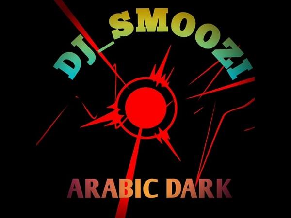 DJ_SMOOZI - ARABIC DARK