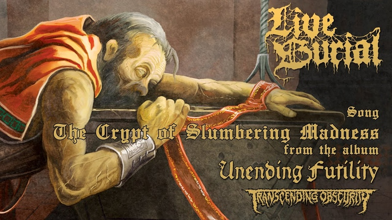 LIVE BURIAL (UK) - The Crypt of Slumbering Madness (Death Metal) Transcending Obscurity HD