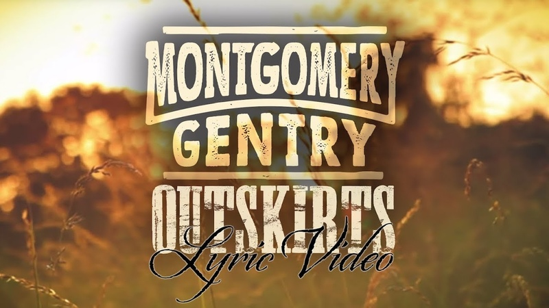 Montgomery Gentry Outskirts Official Lyric Video