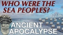 The Sea Peoples The Late Bronze Age Collapse 1200 - 1150 B.C.