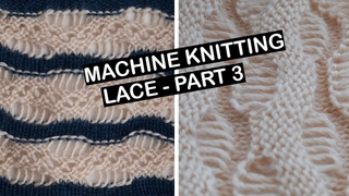 Machine knitting - How to knit lace - Long stitch ( lace - part 3 )