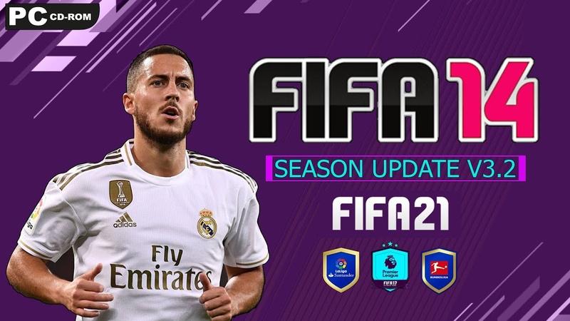 FIFA 2014 | SEASON PATCH 2020-2021 UPDATE V 3.2 | NEXT SEASON TRANSFER 2021 UNOFFICIAL | NIT | PC