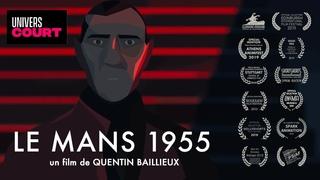 LE MANS 1955 - Court métrage d'animation de Q. Baillieux