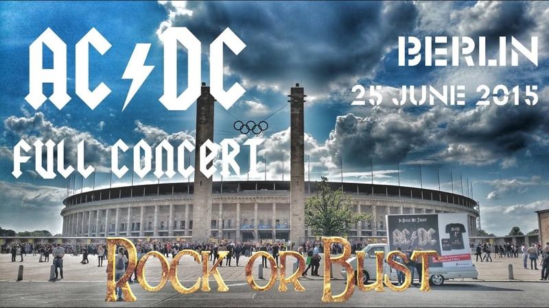 AC/DC - FULL CONCERT (Multicam-Mix) - Berlin 2015 (Rock Or Bust-Worldtour)