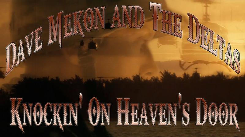 Knockin' on Heaven's Door Dave Mekon and The Deltas