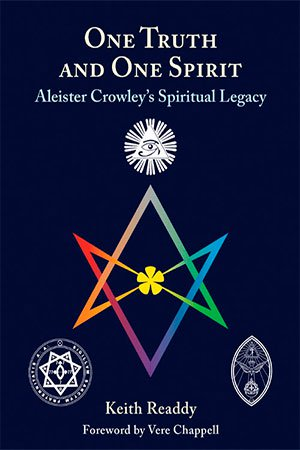 One Truth and One Spirit - Aleister Crowley's Spiritual Legacy