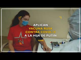 La hija de Putin recibe la vacuna SputnikV