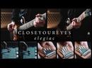 Closeyoureyes - elegiac