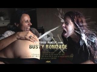 [perversefamily.com] Busty Bondage - Anal, Asshole, Hardcore, Bondage, Fetish, Anna de Ville, Brittany Bardot, Mila Milan