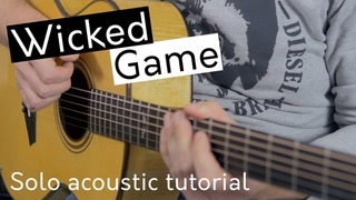 Wicked Game (Chris Isaak) - Solo Acoustic Tutorial