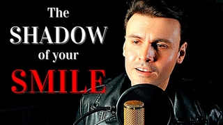 The shadow of your smile (Cover by Dmitri Ribero - Ferreira)