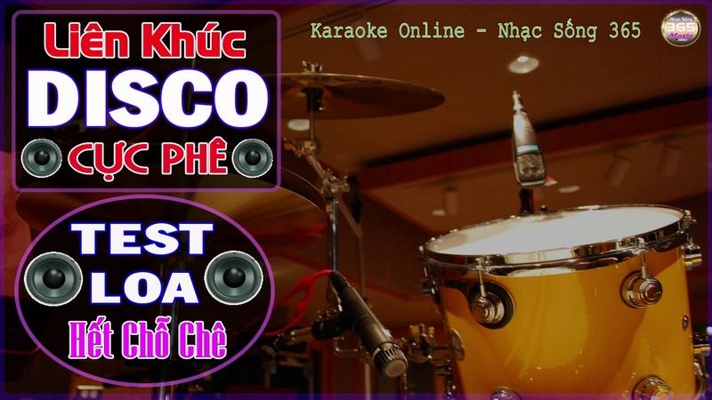 LK Disco Cực Phê Test Loa Hết Chỗ Chê Disco Band Kh ng Lời Âm Thanh Chuẩn Nhạc Sống 365