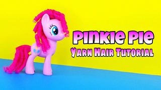 CUSTOM My Little Pony Pinkie Pie yarn hair tutorial