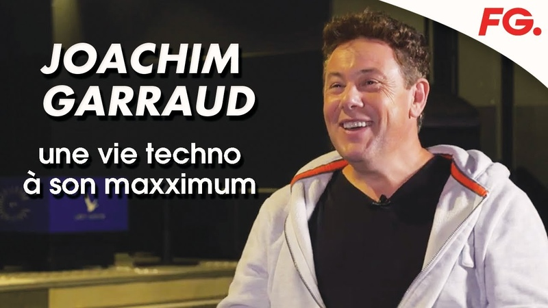 JOACHIM GARRAUD UNE VIE TECHNO À SON MAXXIMUM INTERVIEW FG 2020