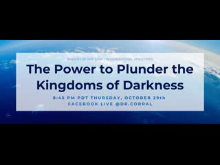 Dr. Michelle Corral  The Power to Plunder Kingdoms of Darkness