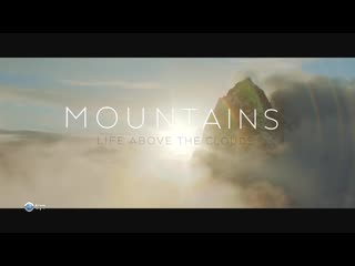BBC. Горы - жизнь над облаками  01. Скалистые горы / Mountain: Life at the Extreme / 2017