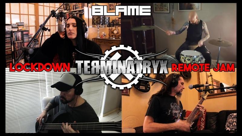 TERMINATRYX Blame Lockdown Remote Live Jam