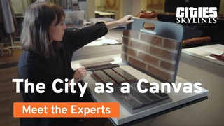 Meet the Experts | Episode 3: The City as a Canvas | Cities: Skylines