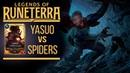 Yasuo vs Spiders Control Deck Legends of Runeterra