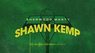 Sherwood Marty - Shawn Kemp [Official Audio]